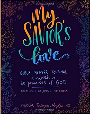 My Savior's Love Bible Prayer Journal: Doodling and Coloring Notebook Paperback